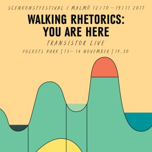 Walking Rhetorics: You are here / Transistor Live / Transistor 4