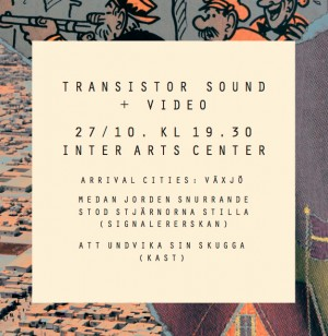Transistor sound + video / Indy500:seklernas udde + Arrival Cities: Växjö + videos