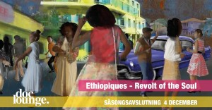 Doc Lounge Malmö: Ethiopiques - Revolt of the Soul
